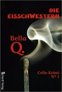 Book Cover: Die Eisschwestern: Celle-Krimi No. 1