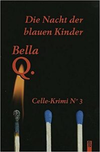 Book Cover: Die Nacht der blauen Kinder: Celle-Krimi No. 3