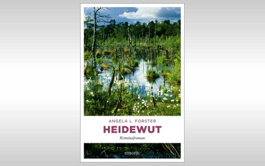 Heidewut: Trügerische Idylle in der Lüneburger Heide –  Kriminalroman von Angela L. Forster