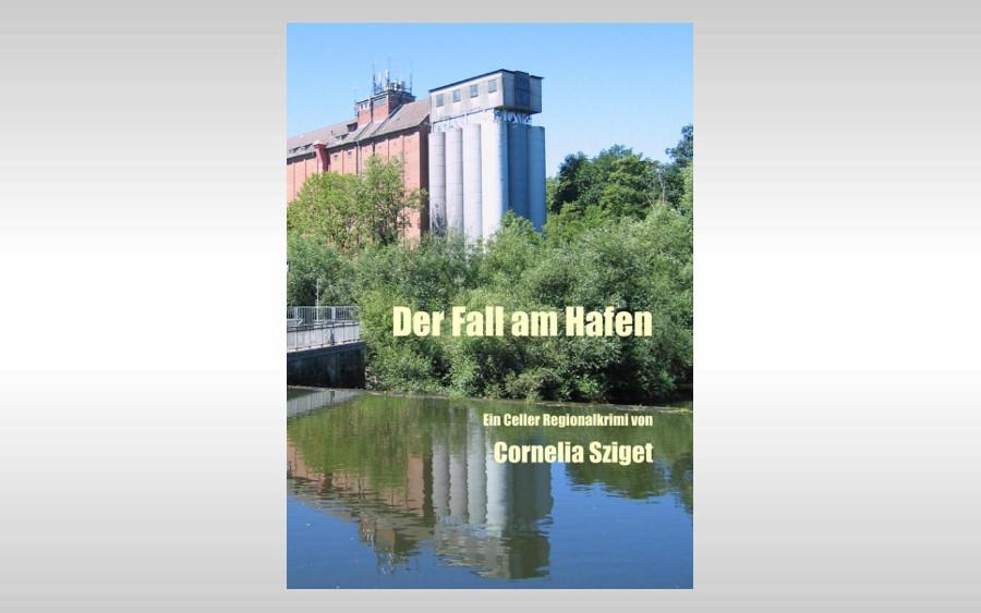 """Neuer Celle-Krimi von Cornelia Sziget: """"Der Fall am Hafen"""""""