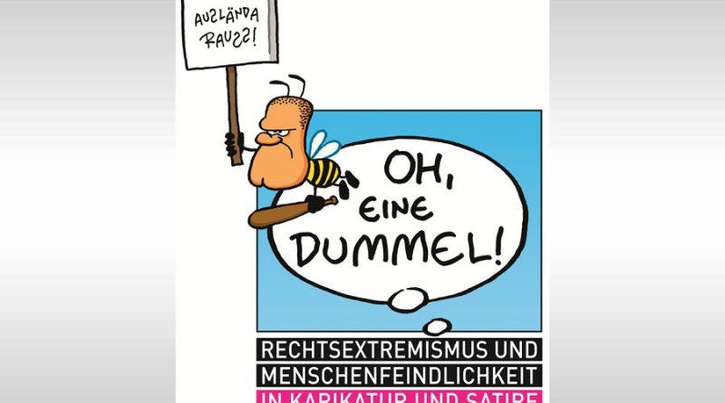 """""""Oh, eine Dummel!"""" Wanderausstellung zu Rechtsextremismus und Menschenfeindlichkeit in Karikatur und Satire – Gruppen können sich anmelden!"""