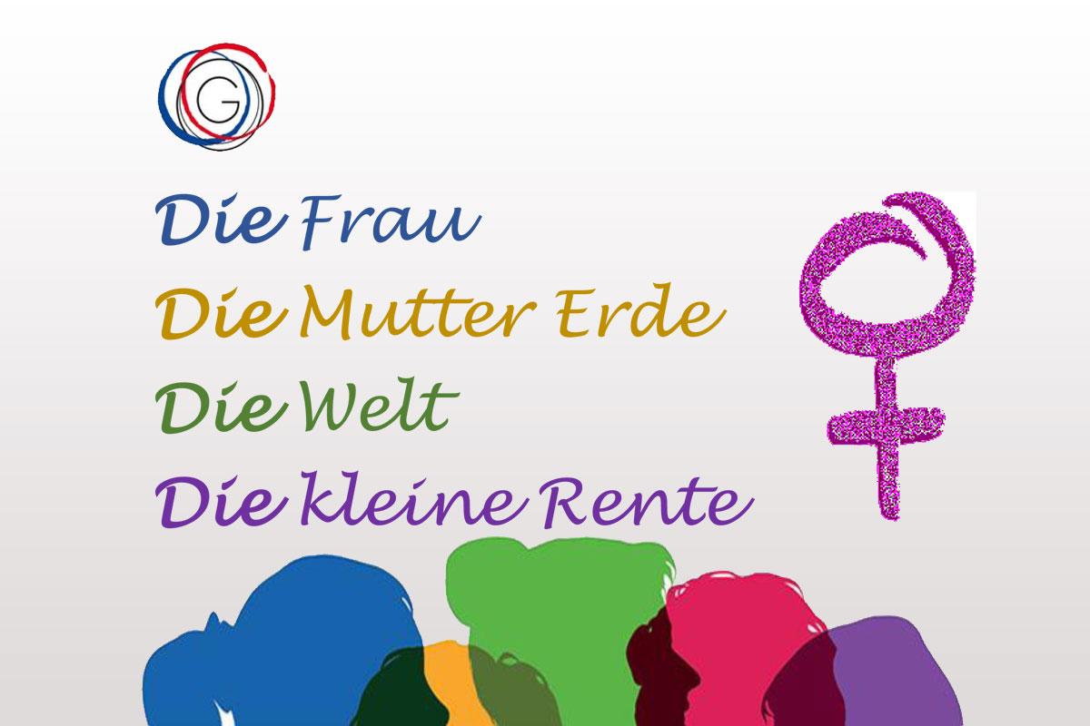 ktionstag zum Internationalen Frauentag: Die Frau – Die Mutter Erde – Die Welt – Die kleine Rente!