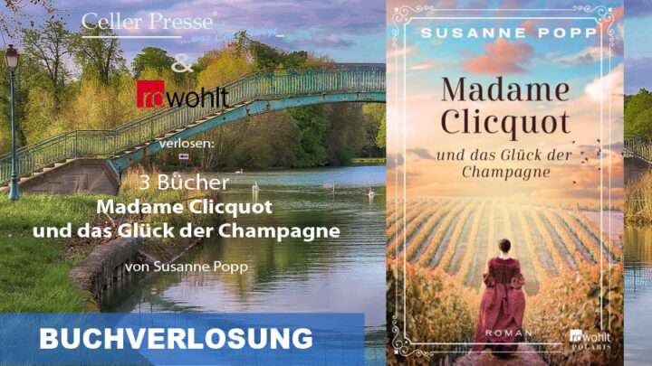 """Buchverlosung """"Madame Clicquot und das Glück der Champagne"""""""
